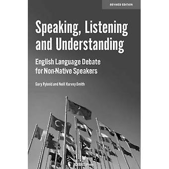 Speaking - Listening and Understanding - English Language Debate for N