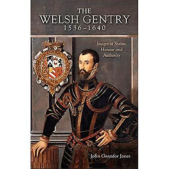 The Welsh Gentry 1536-1640: Images of Status, Honour and Authority