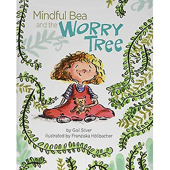 Mindful Bea and the Worry Tree by Gail Silver - 9781433829543 Book