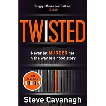 Twisted - The Sunday Times Bestseller von Steve Cavanagh - 978140917070