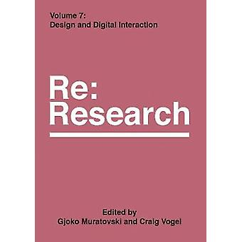 Design and Digital Interaction - RE - Research - Volume 7 by Gjoko Mura