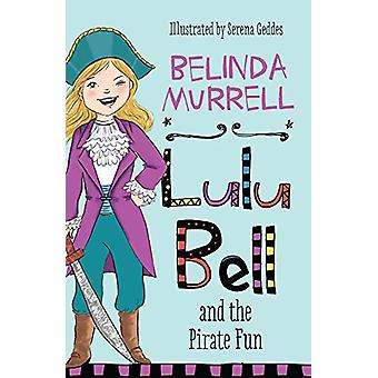 Lulu Bell and the Pirate Fun by Belinda Murrell - 9781760892272 Book