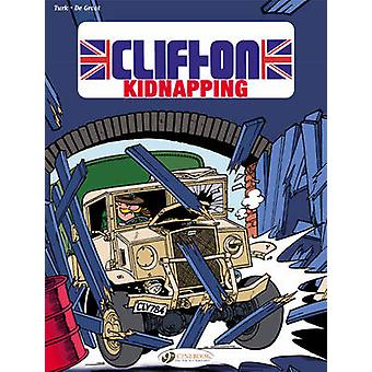 Clifton Kidnapping Kidnapping v. 6 by Bob de Groot & Illustrated by Turk