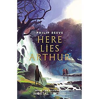 Here Lies Arthur (Ian McQue NE) by Philip Reeve - 9781407195995 Book