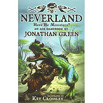 Neverland - Here Be Monsters! by Jonathan Green - 9781911390411 Book