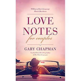 Love Notes for Couples by Gary D. Chapman - 9781496446633 Book