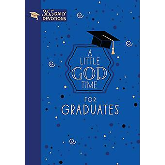 A Little God Time for Graduates - 365 Daily Devotions by Broadstreet P