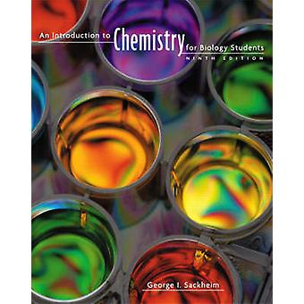 An Introduction to Chemistry for Biology Students by Sackheim & George I.