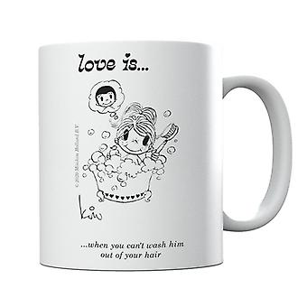 Love Is When You Cant Wash Him Out Of Your Hair Mug