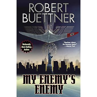 My Enemys Enemy by Buettner & Robert