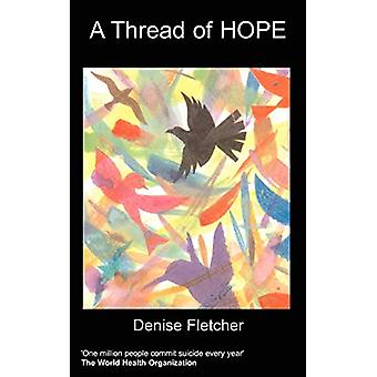 A Thread of Hope by Denise Fletcher - 9781847474292 Book