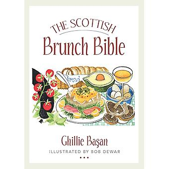 The Scottish Brunch Bible by Ghillie Basan