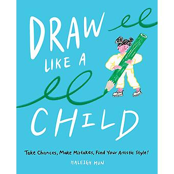 Draw Like a Child by Haleigh Mun