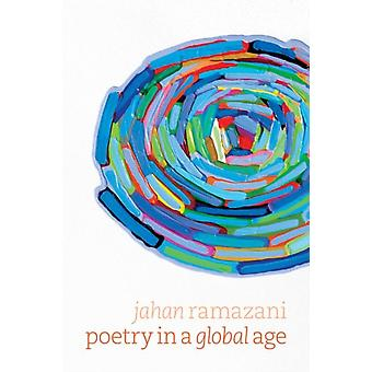 Poetry in a Global Age by Jahan Ramazani