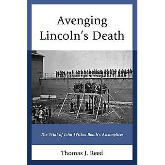 Avenging Lincolns Death by Thomas J. Reed