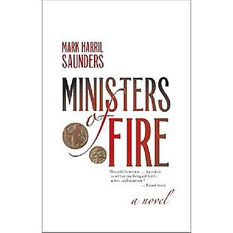 Ministers of Fire by Mark Harril Saunders