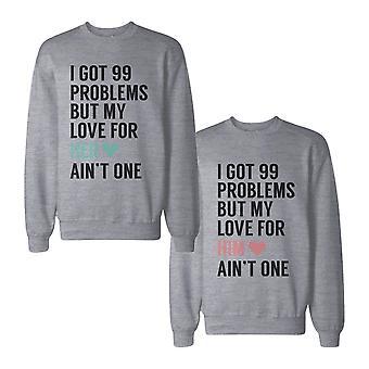 Ik heb 99 problemen maar mijn liefde voor hem is haar niet een paar SweatShirts