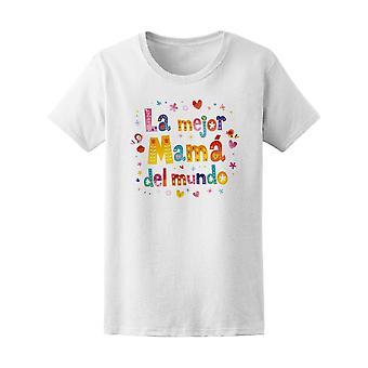 Mejor Mama Del Mundo Mom Spanish Tee Women's -Image by Shutterstock