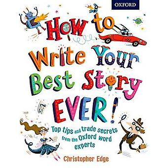 How to Write Your Best Story Ever! by Christopher Edge - Nathan Reed