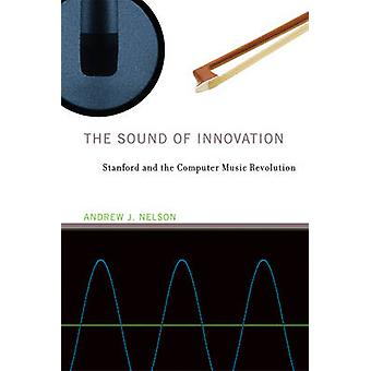 The Sound of Innovation - Stanford and the Computer Music Revolution b