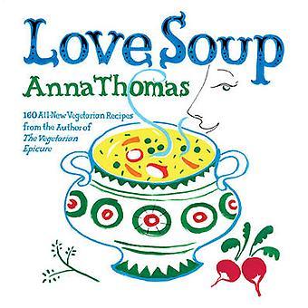 Soupe de l'amour - 160 recettes végétariennes de toute nouvelle de l'auteur de la Vege