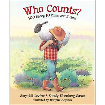Who Counts? - 100 Sheep - 10 Coins - and 2 Sons by Amy-Jill Levine - S