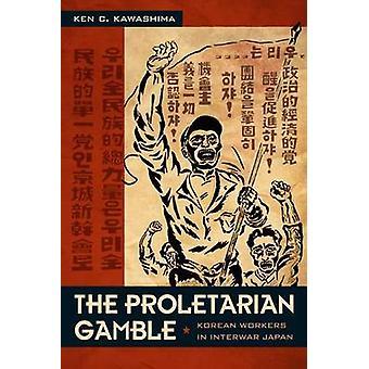 Il gioco d'azzardo proletariato - lavoratori coreani in Giappone tra le due guerre da Ken C. Ka