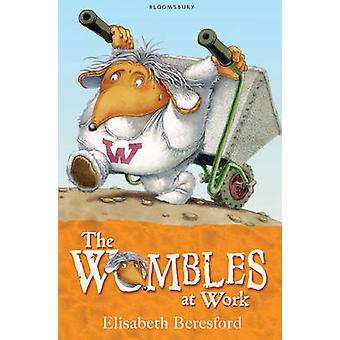The Wombles at Work by Elisabeth Beresford - Nick Price - 97814088083