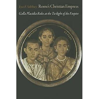 Christian Empress de Rome - règles de Galla Placidia au crépuscule de la