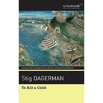 To Kill a Child by Stig Dagerman - 9781567924466 Book