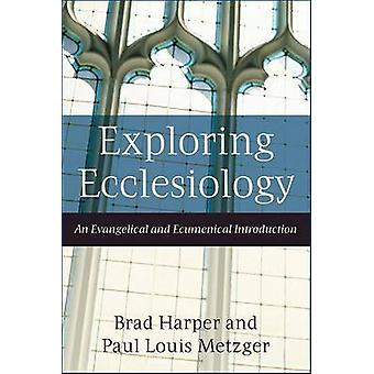Exploración de eclesiología - una introducción evangélica y ecuménica de