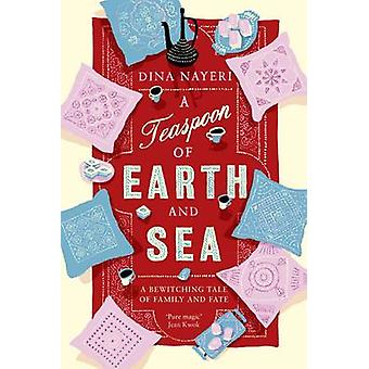 A Teaspoon of Earth and Sea (Main) by Dina Nayeri - 9781743314494 Book