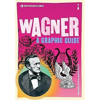 Einführung von Wagner - eine grafische Anleitung von Michael White - Kevin Scott-