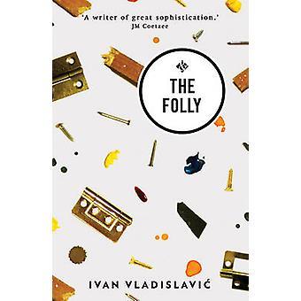 The Folly by Ivan Vladislavic - 9781908276704 Book