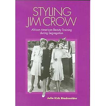 Styling Jim Crow - African American Beauty Training During Segregation