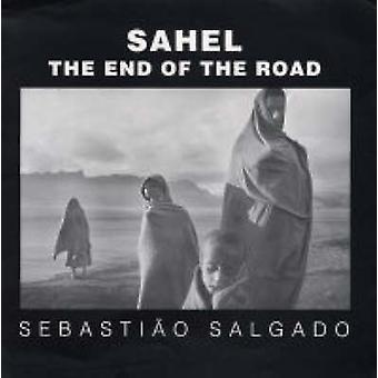 Sahel - The End of the Road by Sebastiao Salgado - Orville Schell - Fr