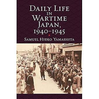 Alltag in Japan während des Krieges 1940-1945 (moderne Krieg-Studien)