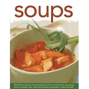 Soppor: 300 läckra recept, från uppfriskande sommar Consommes till närande vinter Chowders, med 1200 steg för steg...