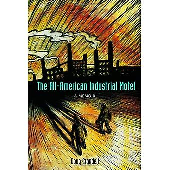 All-American industriella Motell: En memoar
