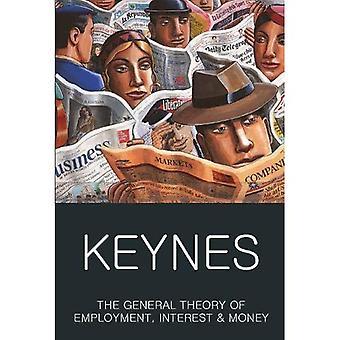 La théorie générale de l'emploi, l'intérêt et l'argent: avec les conséquences économiques de la paix - Wordsworth classiques de la littérature mondiale