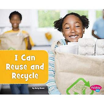 I Can Reuse and Recycle (Helping the Environment)