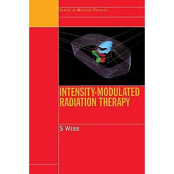 IntensityModulated Radiation Therapy by Webb & S.
