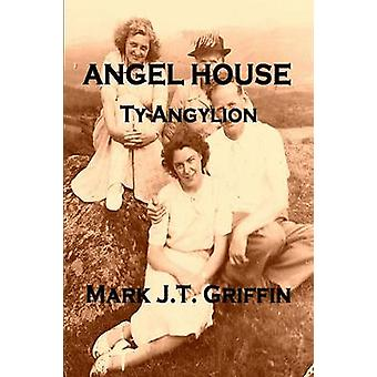Angel House by Griffin & Mark J.T.