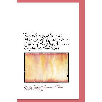Whitney Memorial møte en rapport av økten av den første amerikanske kongressen filolog av Lanman & Charles Rockwell