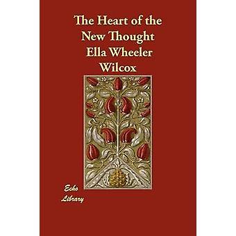 Il cuore del nuovo pensiero di Wilcox & Ella Wheeler