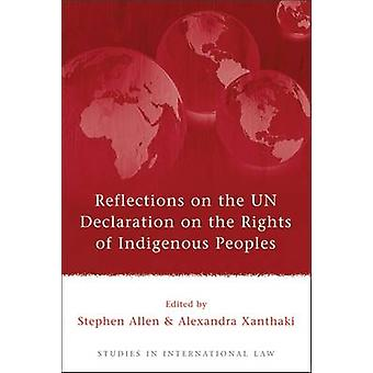 Reflections on the UN Declaration on the Rights of Indigenous Peoples by Allen & Stephen