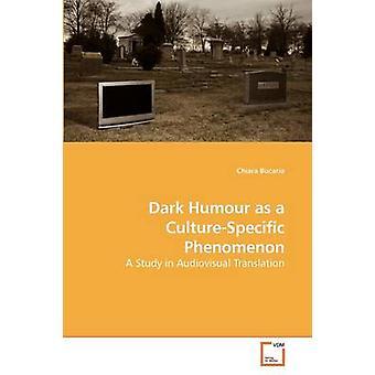 Umorismo nero come un fenomeno di CultureSpecific di Bucaria & Chiara