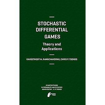 Stochastic Differential Games. Theory and Applications by Ramachandran & Kandethody M.