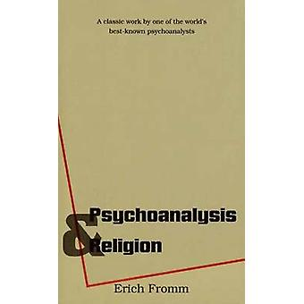 Psychoanalysis and Religion by Erich Fromm - 9780300000894 Book
