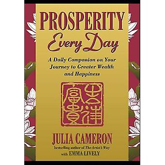 Prosperity Every Day - A Daily Companion on Your Journey to Greater We